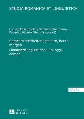 Sprachminderheiten: Gestern, Heute, Morgen- Minoranze Linguistiche: Ieri, Oggi, Domani