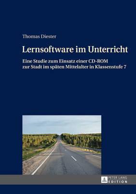 Lernsoftware Im Unterricht: Eine Studie Zum Einsatz Einer CD-ROM Zur Stadt Im Spaeten Mittelalter in Klassenstufe 7