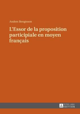 L'Essor de la Proposition Participiale En Moyen Francais