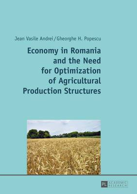 Economy in Romania and the Need for Optimization of Agricultural Production Structures