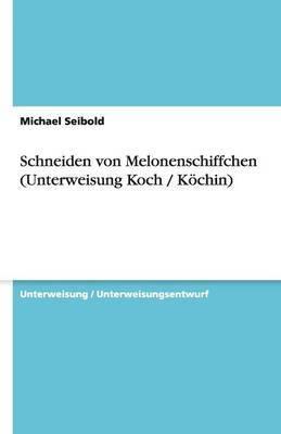 Schneiden Von Melonenschiffchen (Unterweisung Koch / Kochin)