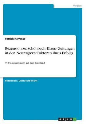 Rezension Zu: Schonbach, Klaus - Zeitungen in Den Neunzigern: Faktoren Ihres Erfolgs