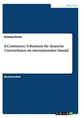 E-Commerce/ E-Business Fur Deutsche Unternehmen Im Internationalen Handel