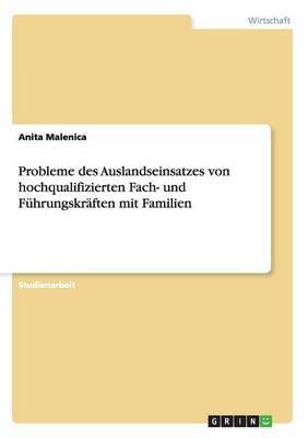 Probleme Des Auslandseinsatzes Von Hochqualifizierten Fach- Und Fuhrungskraften Mit Familien