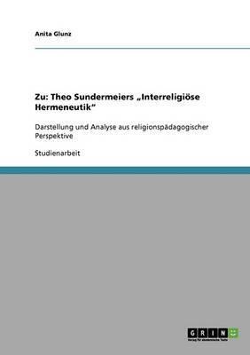 Zu: Theo Sundermeiers Interreligiose Hermeneutik