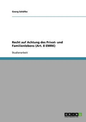 Recht Auf Achtung Des Privat- Und Familienlebens (Art. 8 Emrk)