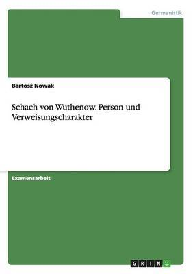 Schach Von Wuthenow. Person Und Verweisungscharakter