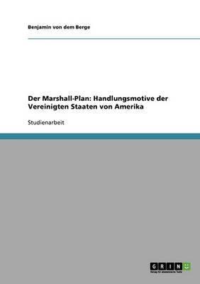 Der Marshall-Plan. Handlungsmotive Der Vereinigten Staaten Von Amerika