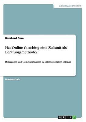 Hat Online-Coaching Eine Zukunft ALS Beratungsmethode?