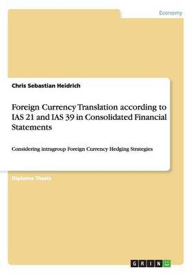Foreign Currency Translation According to IAS 21 and IAS 39 in Consolidated Financial Statements