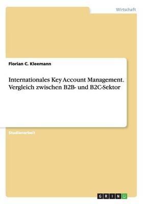 Internationales Key Account Management. Vergleich Zwischen B2B- Und B2c-Sektor