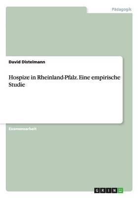 Hospize in Rheinland-Pfalz. Eine Empirische Studie