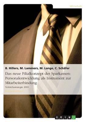 Das Neue Filialkonzept Der Sparkassen: Personalentwicklung ALS Instrument Zur Mitarbeiterbindung