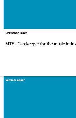MTV - Gatekeeper for the Music Industry?