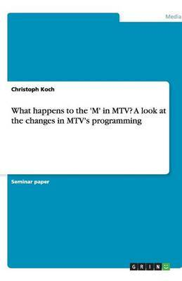 What Happens to the 'm' in MTV? a Look at the Changes in MTV's Programming