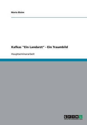 Kafkas  Ein Landarzt  - Ein Traumbild
