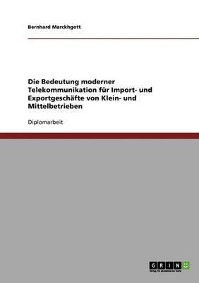 Die Bedeutung Moderner Telekommunikation Fur Import- Und Exportgeschafte Von Klein- Und Mittelbetrieben