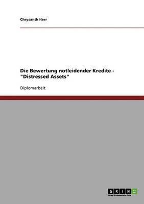 Die Bewertung Notleidender Kredite - Distressed Assets