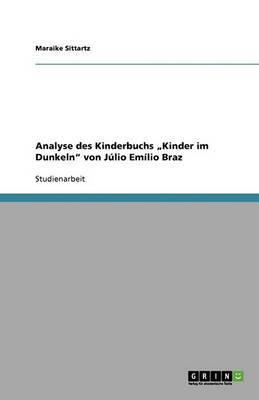 Analyse Des Kinderbuchs Kinder Im Dunkeln  Von Julio Emilio Braz
