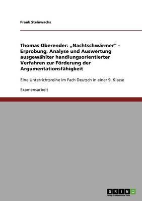 Thomas Oberender: Nachtschwarmer.  Erprobung, Analyse Und Auswertung Ausgewahlter Handlungsorientierter Verfahren Zur Forderung Der Argumentationsfahigkeit