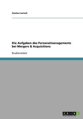 Die Aufgaben Des Personalmanagements Bei Mergers & Acquisitions
