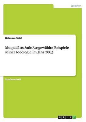 Muqtadā As-Sadr. Ausgewahlte Beispiele Seiner Ideologie Im Jahr 2003