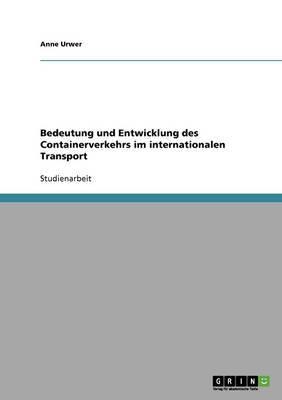 Containerverkehr Im Internationalen Transport. Bedeutung Und Entwicklung.