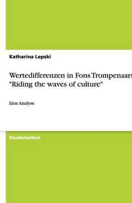 Wertedifferenzen in Fons Trompenaars  Riding the Waves of Culture
