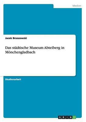 Das Stadtische Museum Abteiberg in Monchengladbach