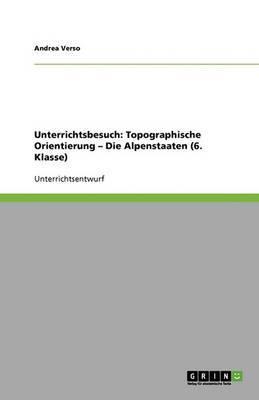 Unterrichtsbesuch: Topographische Orientierung - Die Alpenstaaten (6. Klasse)