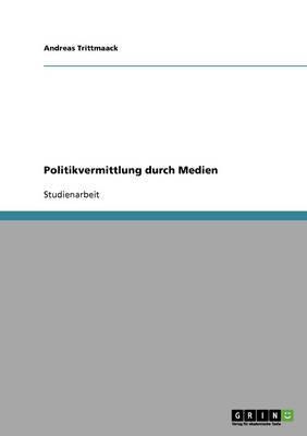 Politikvermittlung Durch Medien