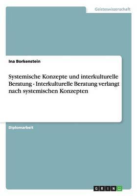 Interkulturelle Und Systemische Beratung in Der Sozialen Arbeit