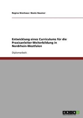 Ausbildung in Pflegeberufen: Entwicklung Eines Weiterbildungscurriculum Fur Praxisanleiterinnen in Nordrhein-Westfalen