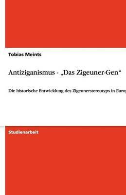 Antiziganismus - Das Zigeuner-Gen