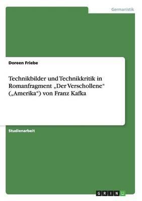 Technikbilder Und Technikkritik in Romanfragment  Der Verschollene  ( Amerika ) Von Franz Kafka