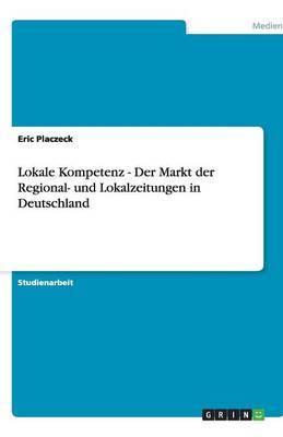 Lokale Kompetenz - Der Markt Der Regional- Und Lokalzeitungen in Deutschland
