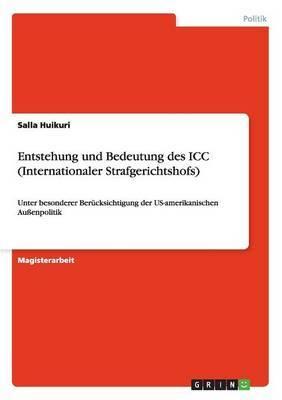 Entstehung Und Bedeutung Des ICC (Internationaler Strafgerichtshofs)