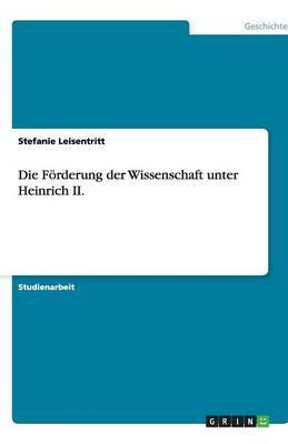 Die Forderung Der Wissenschaft Unter Heinrich II.