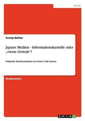 Japans Medien - Informationskartelle Oder Vierte Gewalt?