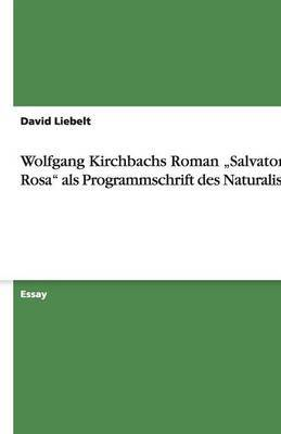 Wolfgang Kirchbachs Roman Salvator Rosa ALS Programmschrift Des Naturalismus