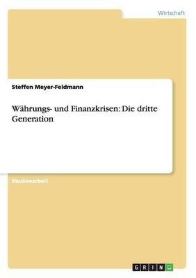 Wahrungs- Und Finanzkrisen: Die Dritte Generation