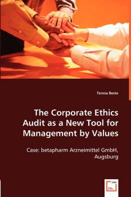 The Corporate Ethics Audit as a New Tool for Management by Values