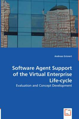Software Agent Support of the Virtual Entreprise Life-Cycle