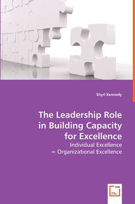 The Leadership Role in Building Capacity for Excellence