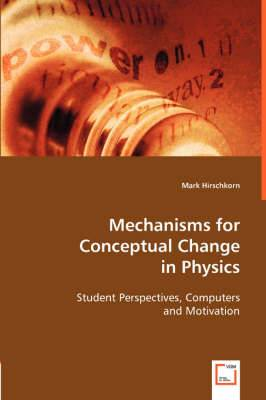 Mechanisms for Conceptual Change in Physics