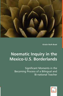 Noematic Inquiry in the Mexico-U.S. Borderlands