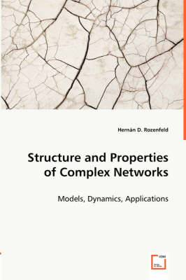 Structure and Properties of Complex Networks