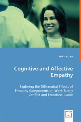 Cognitive and Affective Empathy - Exploring the Differential Effects of Empathy Components on Work-Family Conflict and Emotional Labor