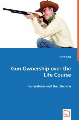 Gun Ownership Over the Life Course