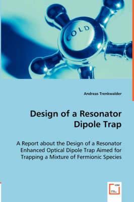 Design of a Resonator Dipole Trap